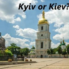 """Kyiv"" or ""Kiev"": dilemma for foreigners"